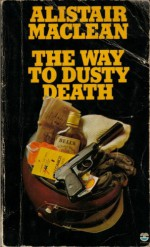 The Way to Dusty Death - Alistair MacLean