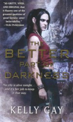 The Better Part of Darkness - Kelly Gay