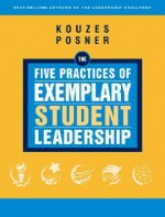 The Five Practices of Exemplary Student Leadership: A Brief Introduction (J-B Leadership Challenge: Kouzes/Posner) - James M. Kouzes, Barry Z. Posner