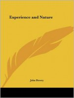Experience and Nature - John Dewey