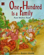 One Hundred Is a Family - Pam Muñoz Ryan, Benrei Huang