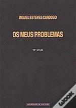 Os Meus Problemas - Miguel Esteves Cardoso