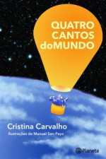 Quatro Cantos do Mundo - Cristina Carvalho, Manuel San-Payo