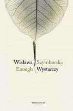 Enough - Wystarczy - Szymborska Wislawa