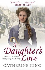 A Daughter's Love - Catherine King