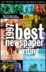 Best Newspaper Writing 1997 - Christopher Scanlan, Roy Peter Clark, American Society of Newspaper