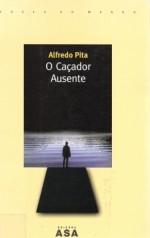 O Caçador Ausente - Alfredo Pita