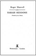Sarah Siddons: Portrait of an Actress - Roger Manvell