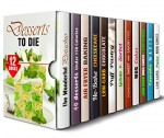 Desserts to Die for Box Set (12 in 1): Over 400 Pistachio, Air Fryer, Cheesecake, Chocolate, Puff Pastry, Ice Cream, Pies and Mug Cakes to Satisfy Your ... Cravings (Low Carb Desserts & Sweet Treats) - Elena Chambers, Melissa Hendricks, Wendy Cole, Lea Bosford, Peggy Carlson, Jemma Porter, Martha Olsen, Jessica Meyer, Sherry Morgan, Sheila Hope