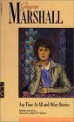 Any Time at All and Other Stories - Joyce Marshall, Timothy Findley