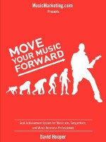 Move Your Music Forward - Goal Achievement System for Musicians, Songwriters, and Music Business Professionals (Musicmarketing.com Presents) - David Hooper