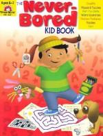 The Never-Bored Kid Book, Ages 6-7 - Joy Evans, Jo Ellen Moore