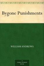 Bygone Punishments - William Andrews