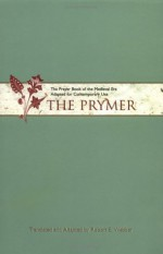 The Prymer: The Prayer Book of the Medieval Era Adapted for Contemporary Use - Robert Webber