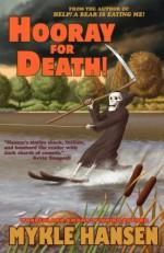 Hooray for Death! - Mykle Hansen