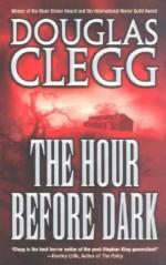The Hour Before Dark - Douglas Clegg