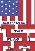 Capture the Flag - Kate Messner