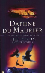 The Birds & Other Stories - Daphne du Maurier