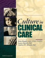 Culture in Clinical Care - Bette Bonder, Laura Martin, Andrew W. Miracle