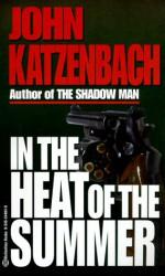In the Heat of the Summer - John Katzenbach