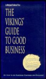 The Vikings' Guide to Good Business - Bernard Scudder