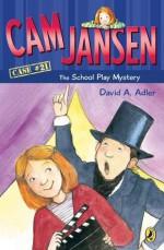 Cam Jansen and the School Play Mystery - David A. Adler, Susanna Natti