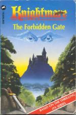 The Forbidden Gate (Knightmare, #5) - Dave Morris