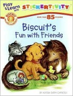 Biscuit's Fun with Friends [With More Than 85 Stickers] - Alyssa Satin Capucilli, Pat Schories
