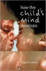 How the Child's Mind Develops - David Cohen