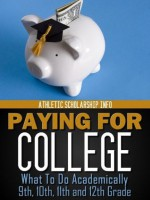 Paying For College: (What To Do Academically 9th, 10th, 11th & 12th Grade) - Athletic Scholarship Info, Lynn West