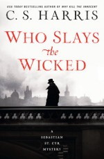 Who Slays the Wicked - C.S. Harris