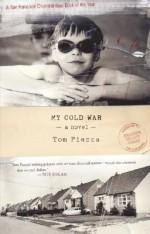 My Cold War - Tom Piazza