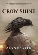 Crow Shine - Alan Baxter