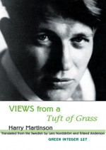 Views from a Tuft of Grass - Harry Martinson, Erland Anderson, Lars Nordström