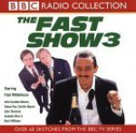 The Fast Show 3 (BBC Radio Collection) - Paul Whitehouse, Charlie Higson