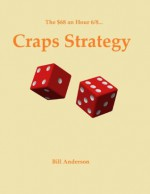 The $68 an Hour 6/8 Craps Strategy - Bill Anderson