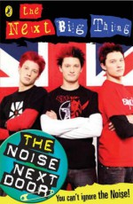 The Noise Next Door: Next Big Thing Bk. 1 (Noise Next Door) - Kirsty Neale
