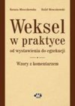 Weksel w praktyce od wystawienia do egzekucji wzory z komentarzem - Renata Mroczkowska, Mroczkowski Rafał