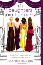 By Joanna Philbin The Daughters Join the Party (Reprint) [Paperback] - Joanna Philbin