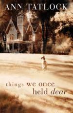 Things We Once Held Dear - Ann Tatlock