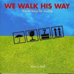 We Walk His Way: Shorter Songs For Worship - John L. Bell