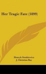 Her Tragic Fate (1899) - Henryk Sienkiewicz