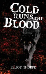 Cold Runs the Blood - Elliot Thorpe