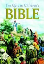 The Golden Children's Bible - Joseph A. Grispino, Samuel Terrien, Jose Miralles, David H. Wice