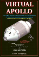 Virtual Apollo: A Pictorial Essay of the Engineering and Construction of the Apollo Command and Service Modules: Apogee Books Space Series 30 - Scott Sullivan, Tom Hanks