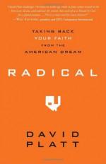 Radical: Taking Back Your Faith from the American Dream - David Platt