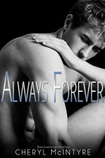 Always Forever (Sometimes Never Book 4) - Cheryl McIntyre, Dawn Decker