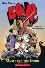 Bone: Quest for the Spark, Vol. 1 - Tom Sniegoski, Jeff Smith, Thomas E. Sniegoski