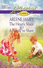 The Heart's Voice and A Family to Share: The Heart's VoiceA Family to Share - Arlene James