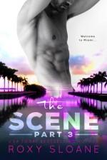 The Scene Part Three - Roxy Sloane
